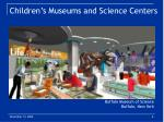children s museums and science centers