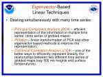 eigenvector based linear techniques