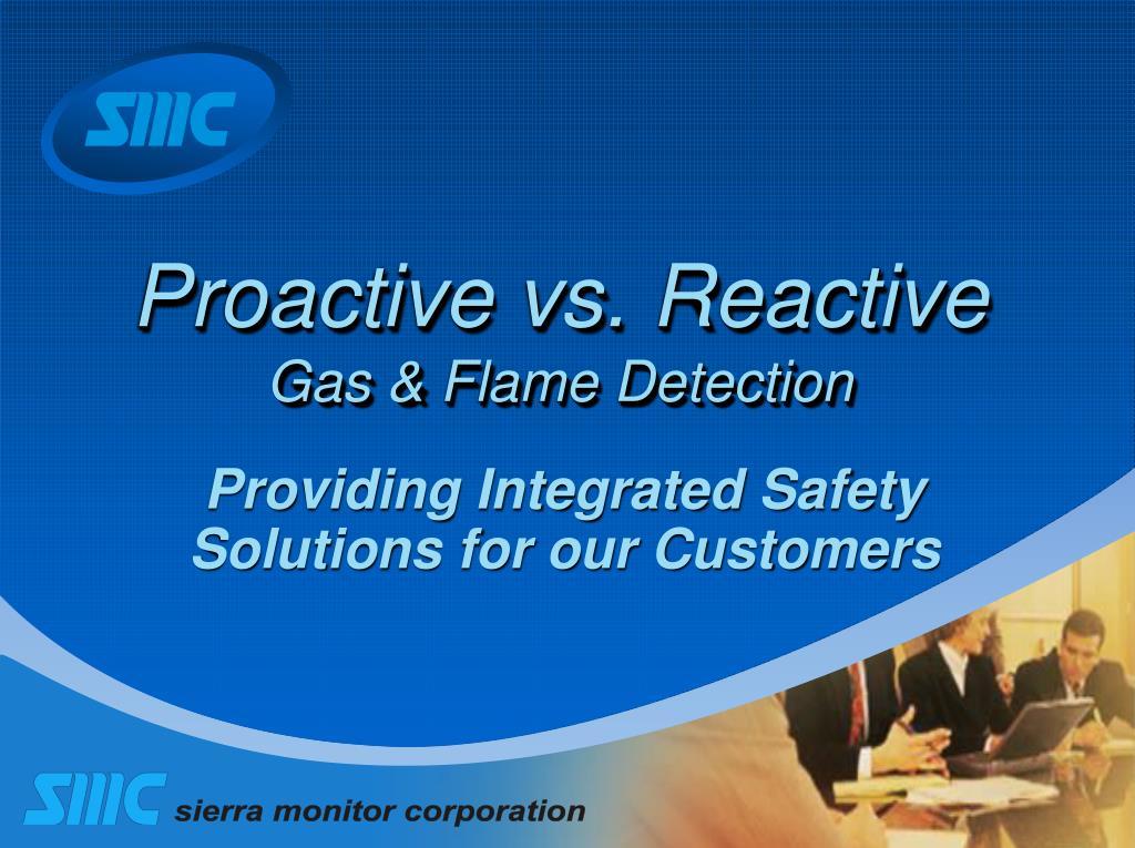 Proactive vs. Reactive