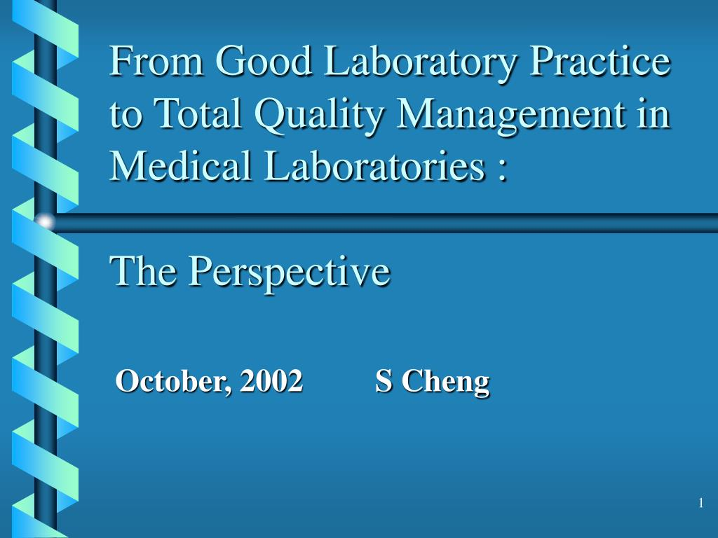 from good laboratory practice to total quality management in medical laboratories the perspective l.