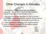 other changes in attitudes
