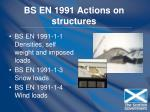 bs en 1991 actions on structures