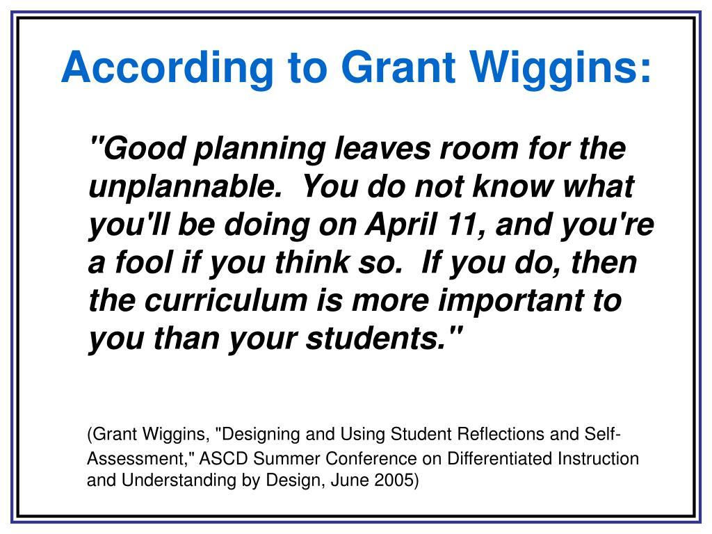 According to Grant Wiggins: