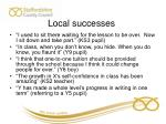 local successes