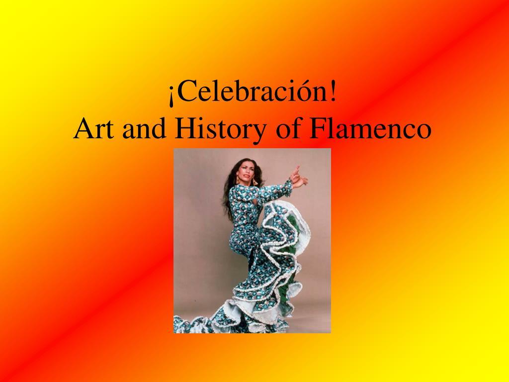 celebraci n art and history of flamenco l.