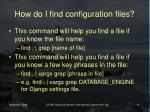 how do i find configuration files