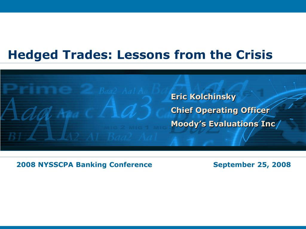 Hedged Trades: Lessons from the Crisis