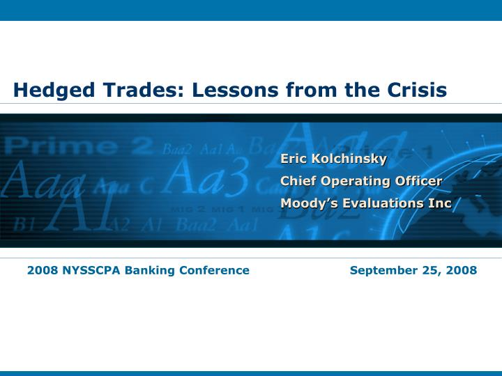 Hedged trades lessons from the crisis
