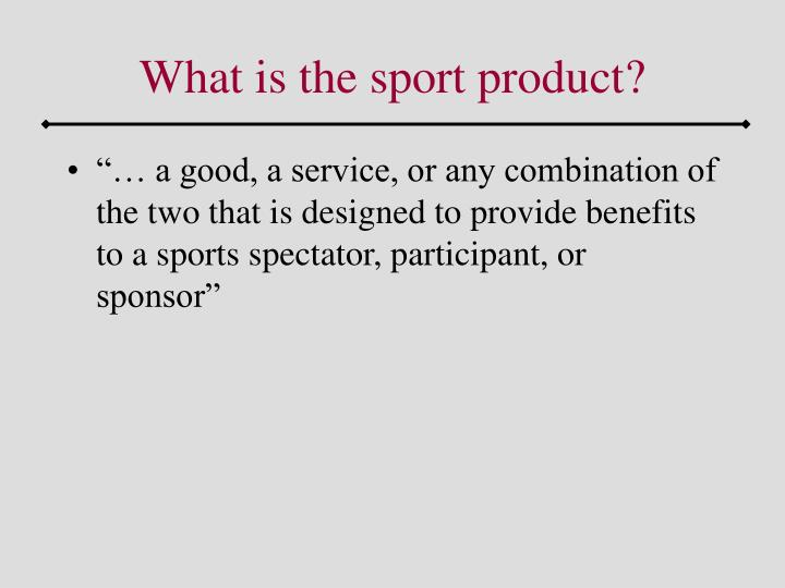 What is the sport product