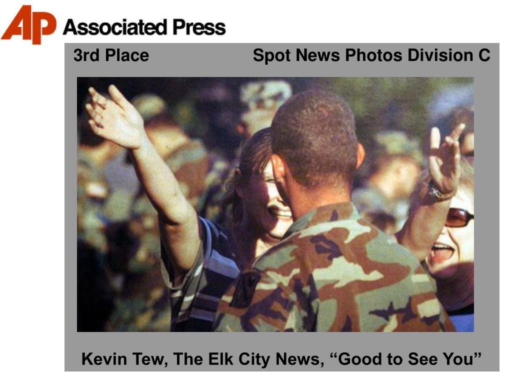 3rd Place                      Spot News Photos Division C