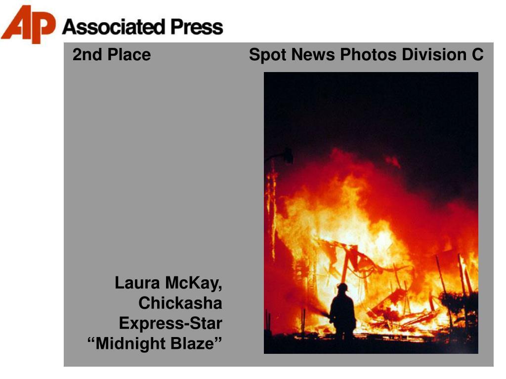 2nd Place                     Spot News Photos Division C