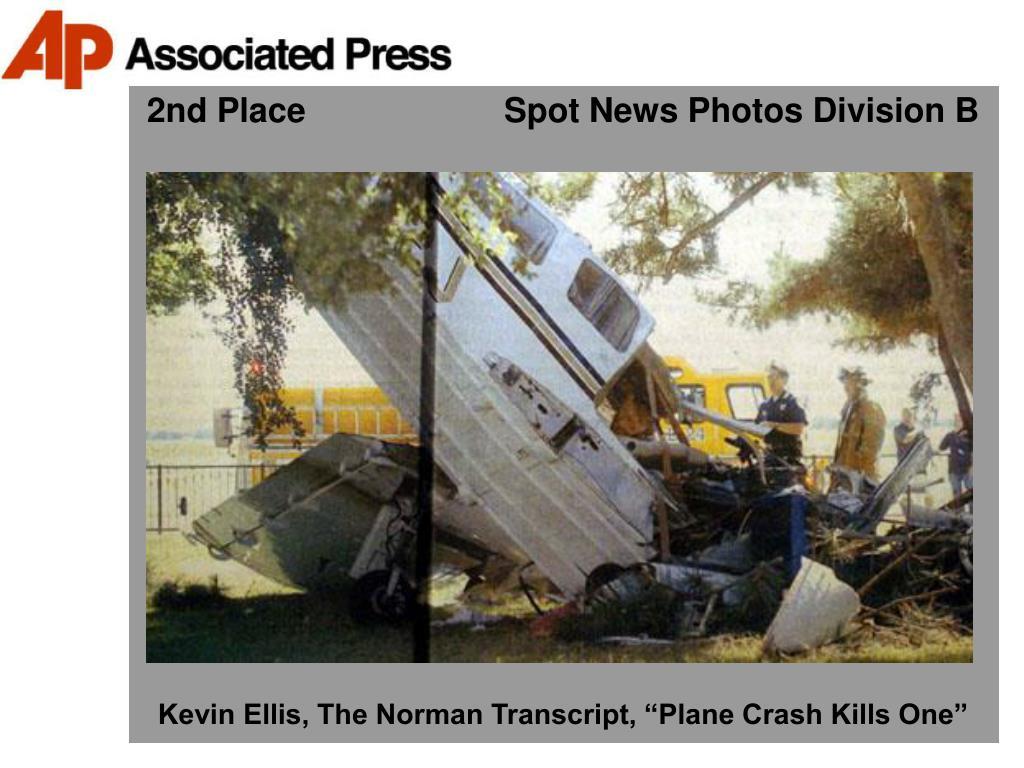 2nd Place                     Spot News Photos Division B