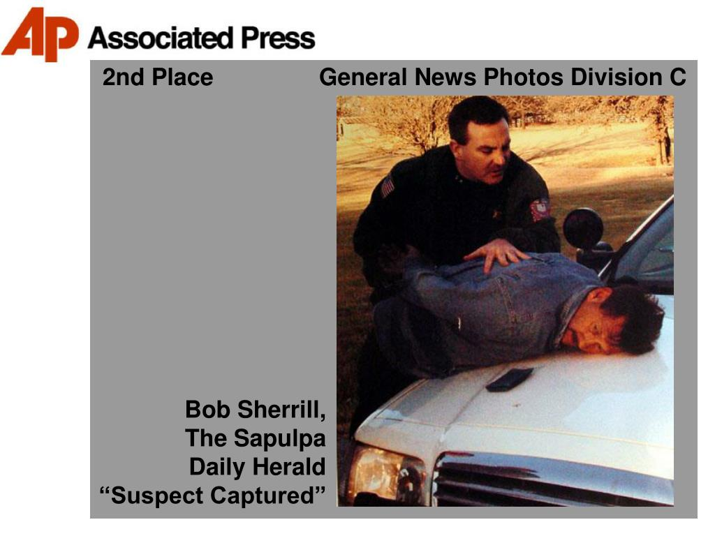 2nd Place                General News Photos Division C