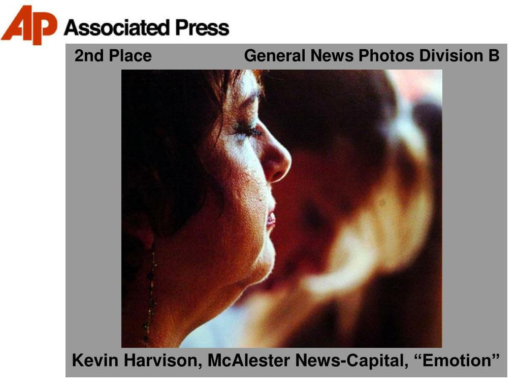 2nd Place                    General News Photos Division B