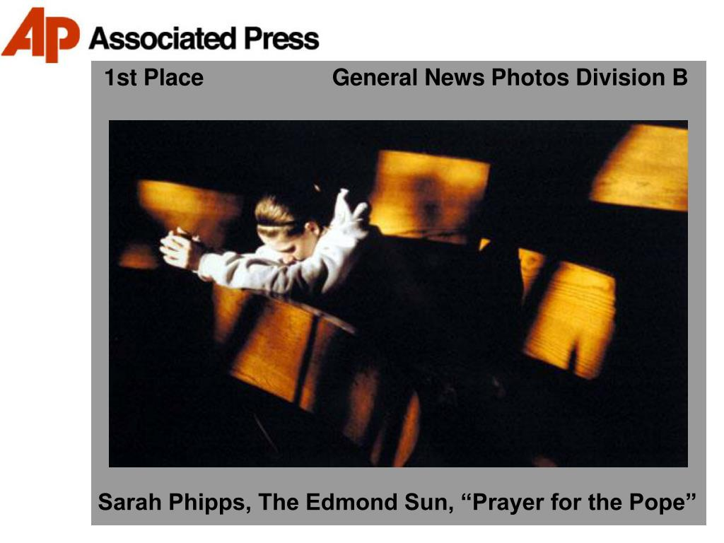 1st Place                    General News Photos Division B