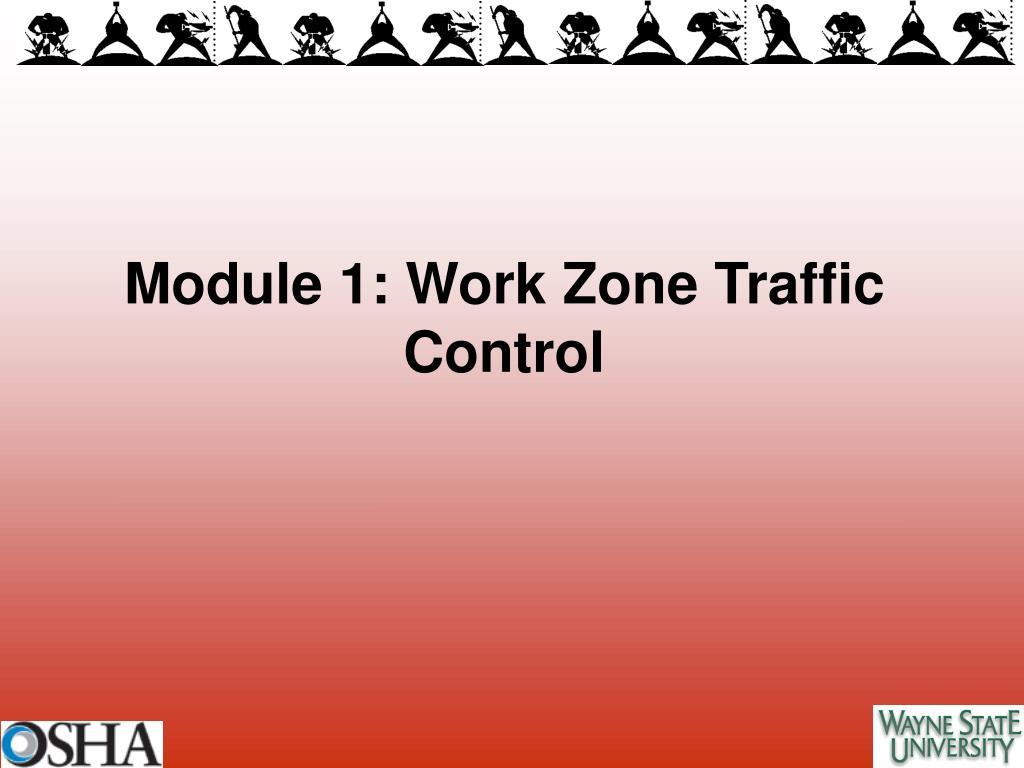 module 1 work zone traffic control l.