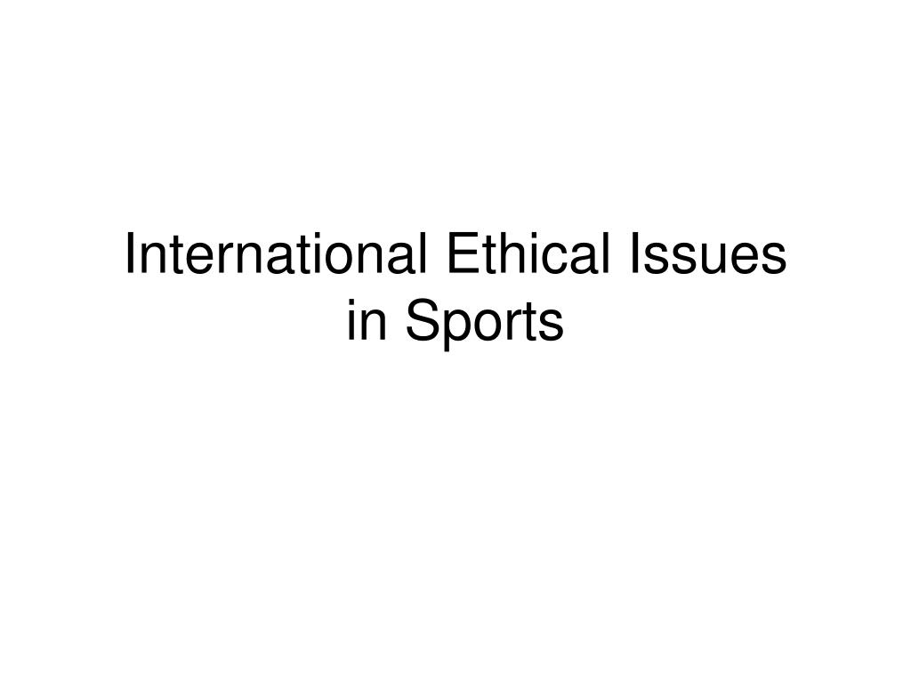 International Ethical Issues