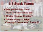 3 3 stack teams