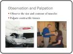 observation and palpation