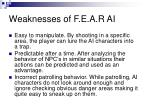 weaknesses of f e a r ai