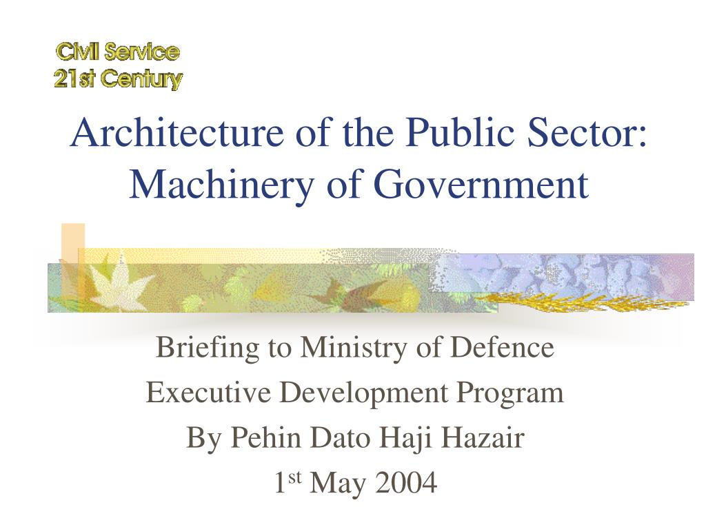 architecture of the public sector machinery of government l.