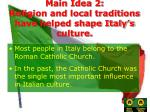 main idea 2 religion and local traditions have helped shape italy s culture
