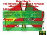 main idea 2 the cultures of spain and portugal reflect their long histories