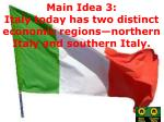 main idea 3 italy today has two distinct economic regions northern italy and southern italy