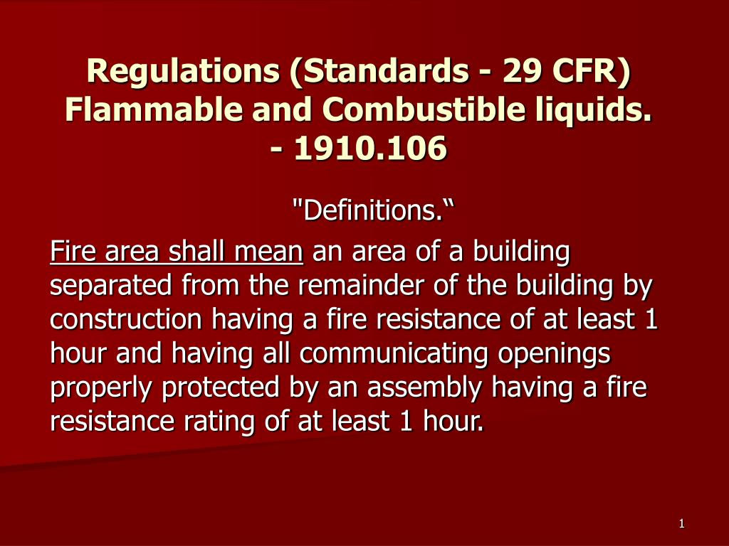 regulations standards 29 cfr flammable and combustible liquids 1910 106 l.