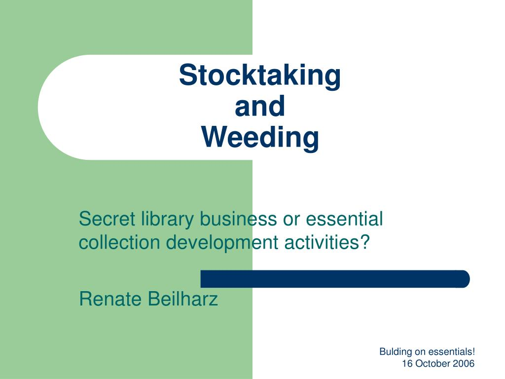 stocktaking and weeding l.