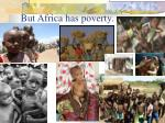 but africa has poverty