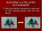 building a stellated octahedron71