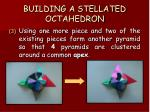 building a stellated octahedron72