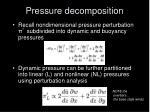 pressure decomposition