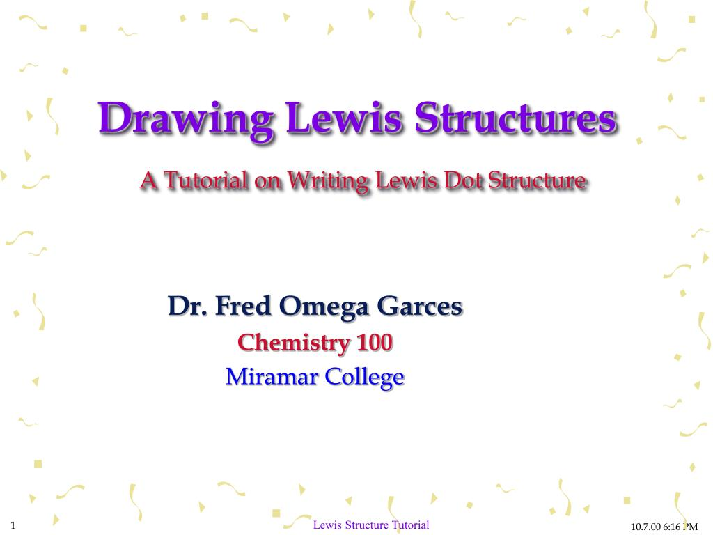 Ppt drawing lewis structures a tutorial on writing lewis dot ppt drawing lewis structures a tutorial on writing lewis dot structure powerpoint presentation id334634 pooptronica