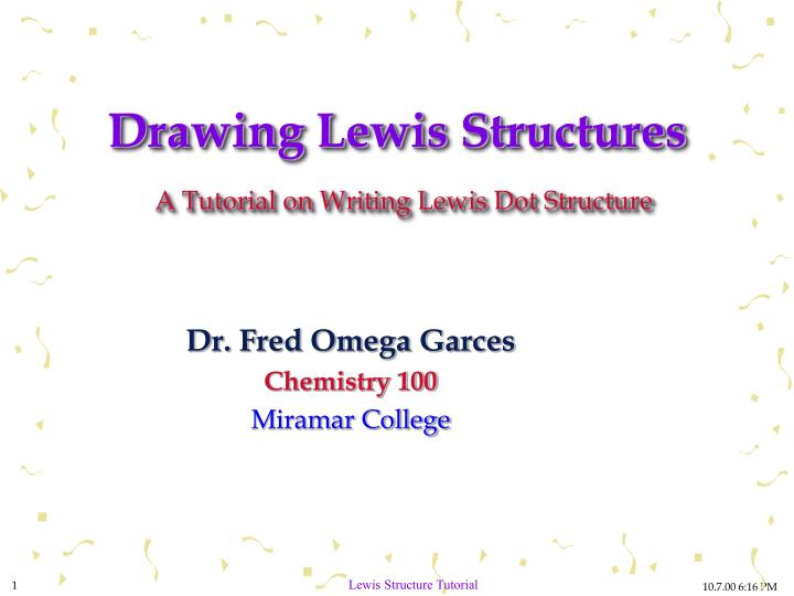 Ppt Drawing Lewis Structures A Tutorial On Writing Lewis Dot