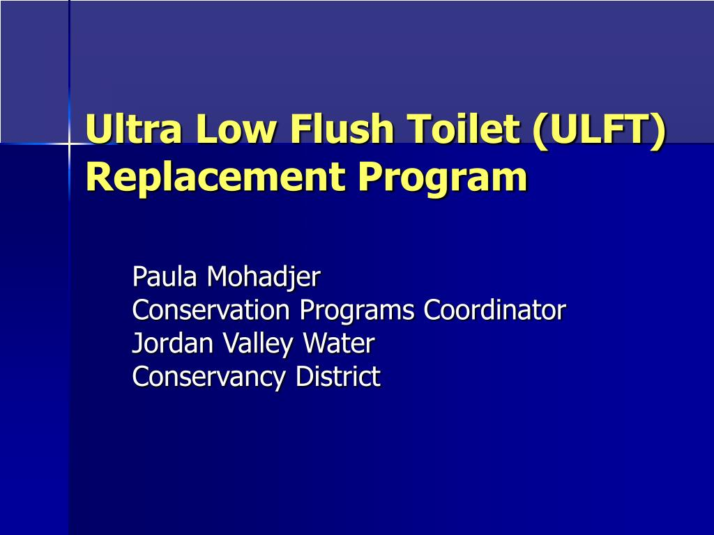 ultra low flush toilet ulft replacement program l.