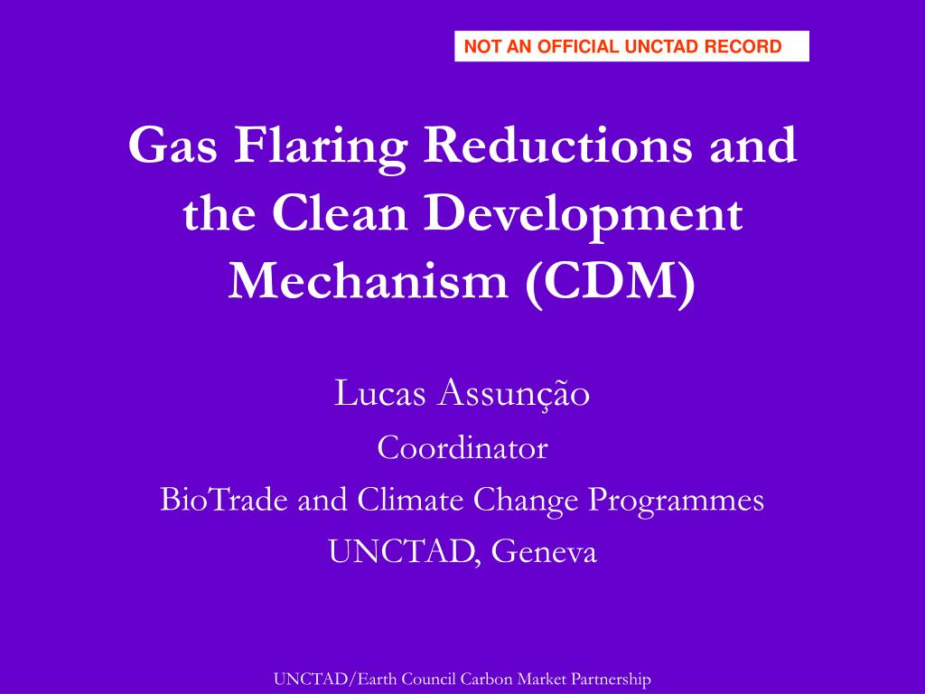 gas flaring reductions and the clean development mechanism cdm l.