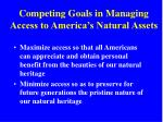 competing goals in managing access to america s natural assets