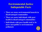 environmental justice indisputable facts
