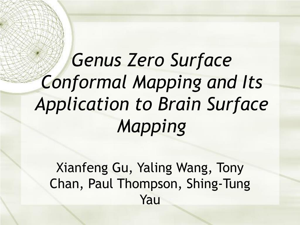 genus zero surface conformal mapping and its application to brain surface mapping l.