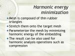 harmonic energy minimization
