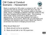 cw code of conduct scenario harassment