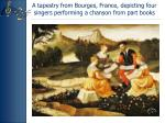 a tapestry from bourges france depicting four singers performing a chanson from part books