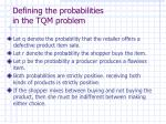 defining the probabilities in the tqm problem