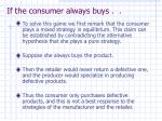 if the consumer always buys