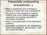 potentially confounding biomedicine