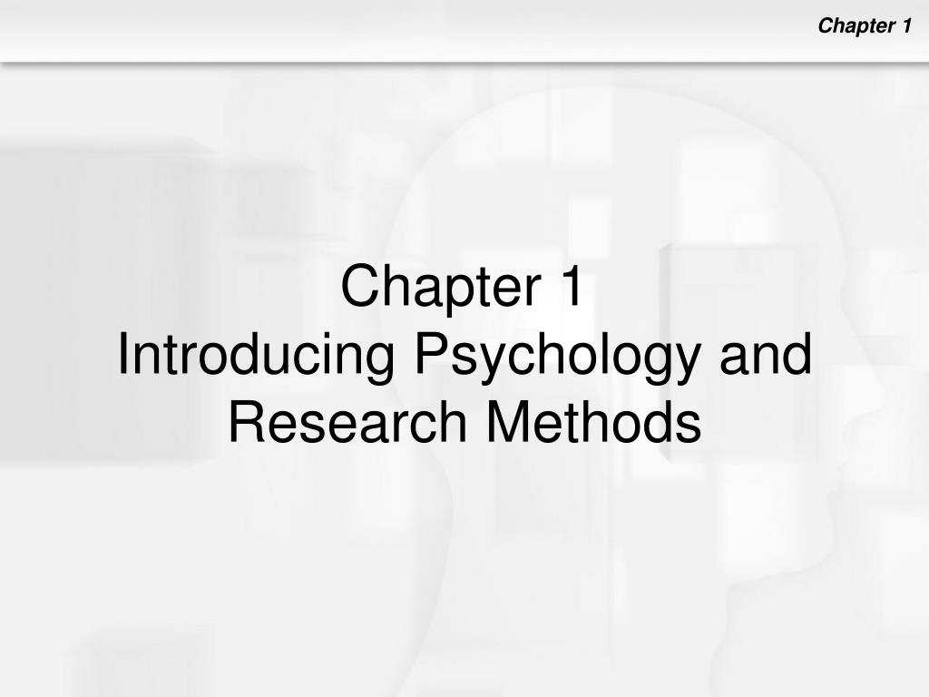 chapter 1 introducing psychology and research methods l.
