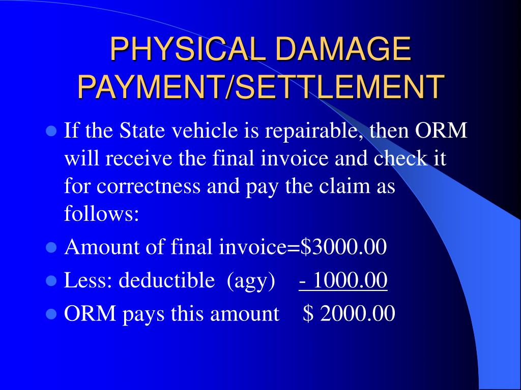 PHYSICAL DAMAGE PAYMENT/SETTLEMENT
