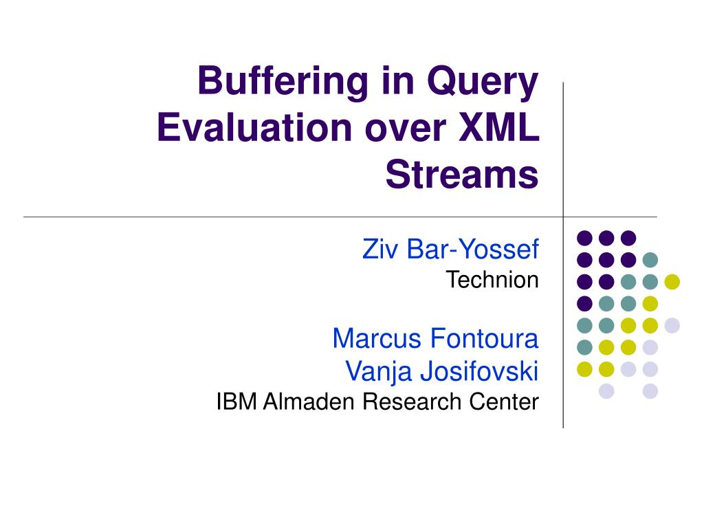 buffering in query evaluation over xml streams l.